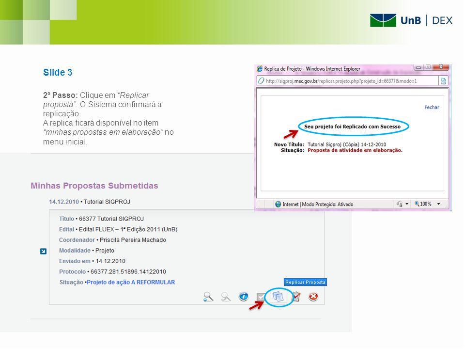 Slide 3 2º Passo: Clique em Replicar proposta