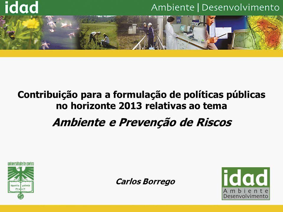 Contribuição para a formulação de políticas públicas no horizonte 2013 relativas ao tema Ambiente e Prevenção de Riscos