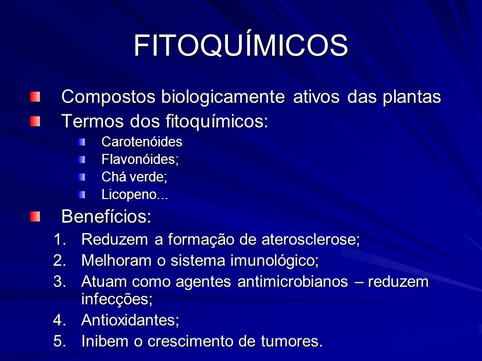 FITOQUÍMICOS Compostos biologicamente ativos das plantas