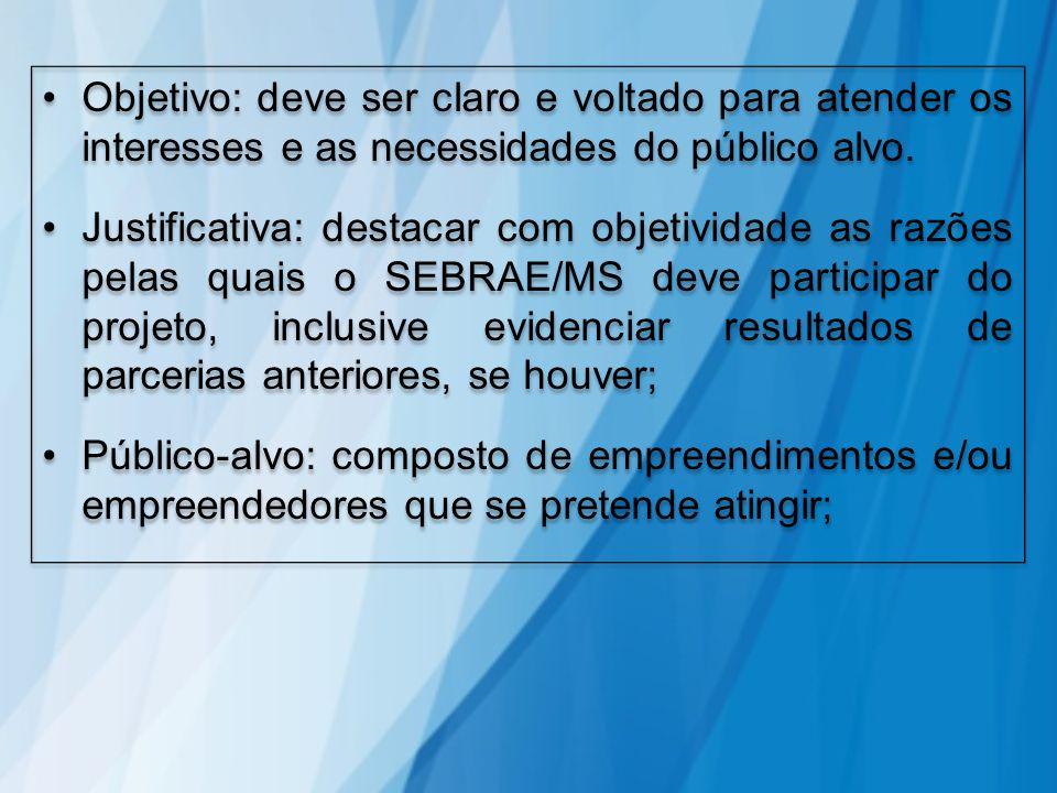 Objetivo: deve ser claro e voltado para atender os interesses e as necessidades do público alvo.