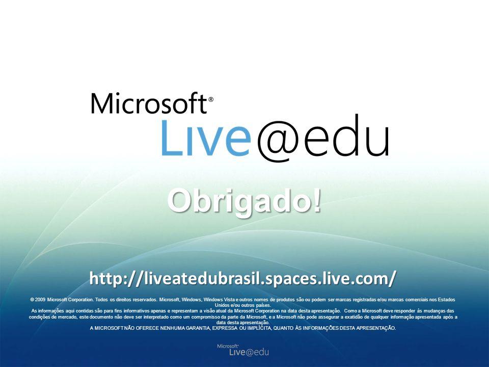Obrigado! http://liveatedubrasil.spaces.live.com/