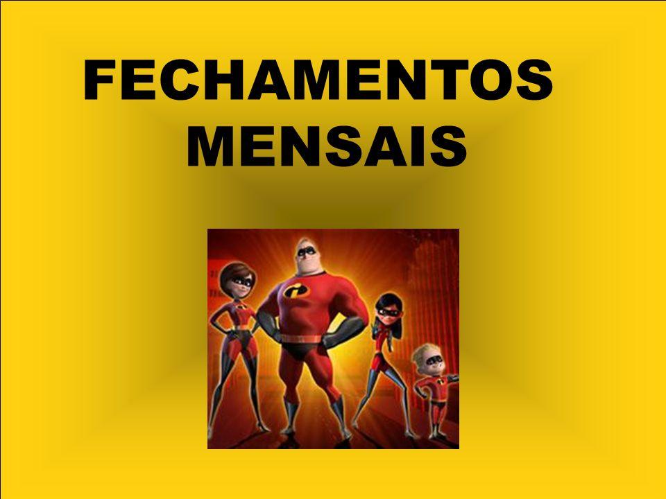 FECHAMENTOS MENSAIS