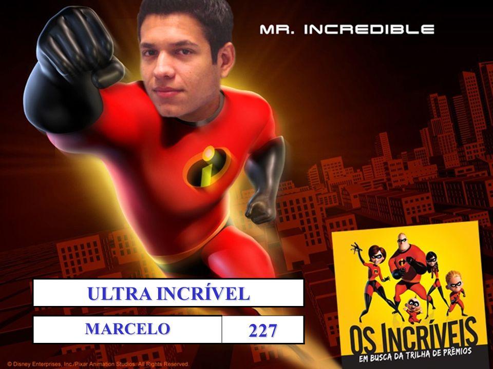 ULTRA INCRÍVEL MARCELO 227