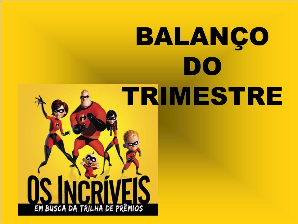 BALANÇO DO TRIMESTRE