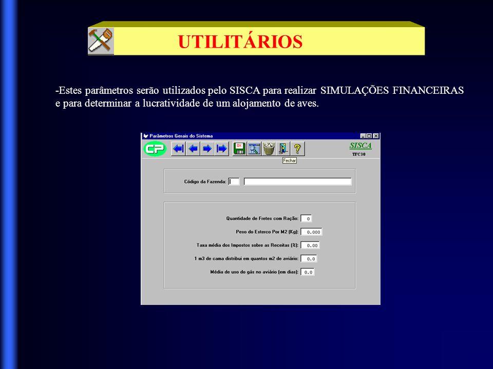 UTILITÁRIOS -Estes parâmetros serão utilizados pelo SISCA para realizar SIMULAÇÕES FINANCEIRAS.
