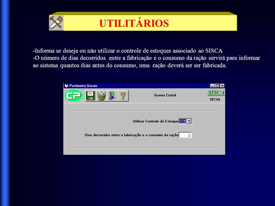 UTILITÁRIOS -Informa se deseja ou não utilizar o controle de estoques associado ao SISCA.