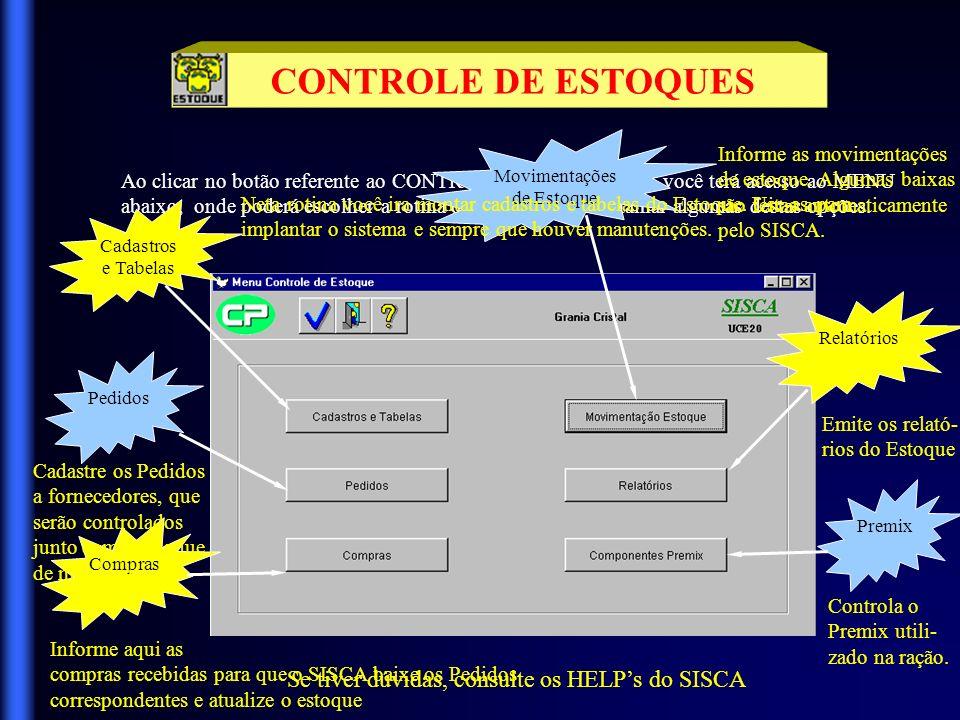 CONTROLE DE ESTOQUES Se tiver dúvidas, consulte os HELP's do SISCA