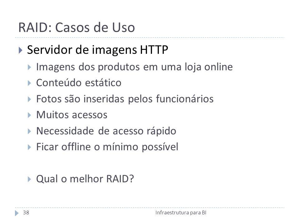 RAID: Casos de Uso Servidor de imagens HTTP