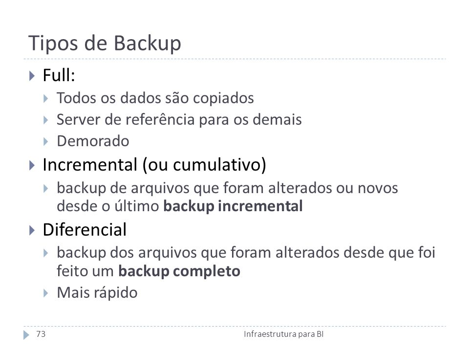 Tipos de Backup Full: Incremental (ou cumulativo) Diferencial