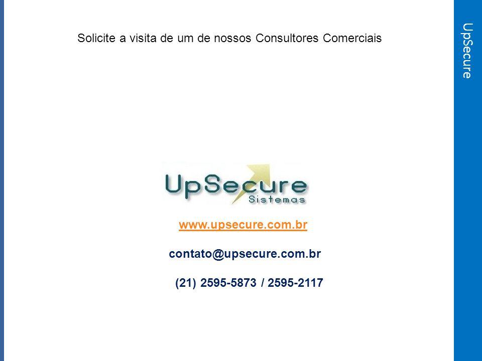 UpSecure Solicite a visita de um de nossos Consultores Comerciais