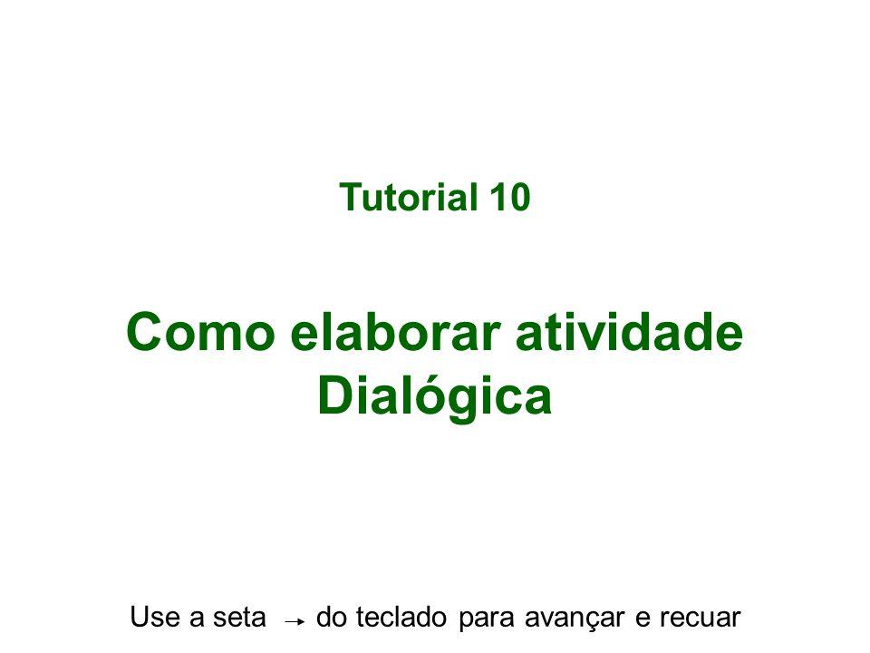 Como elaborar atividade Dialógica