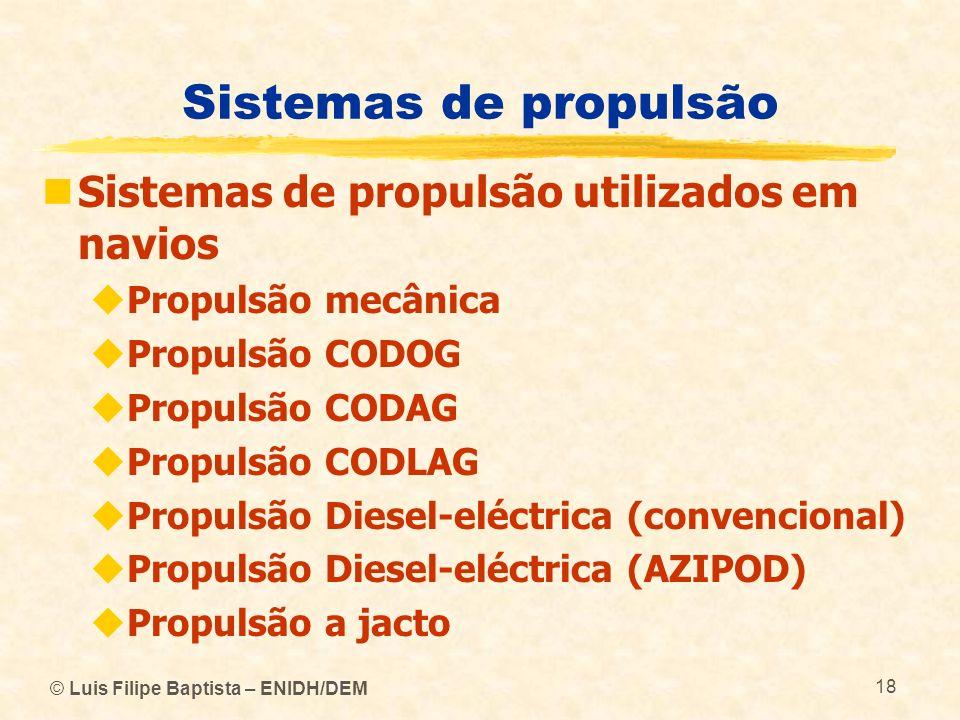 Sistemas de propulsão Sistemas de propulsão utilizados em navios