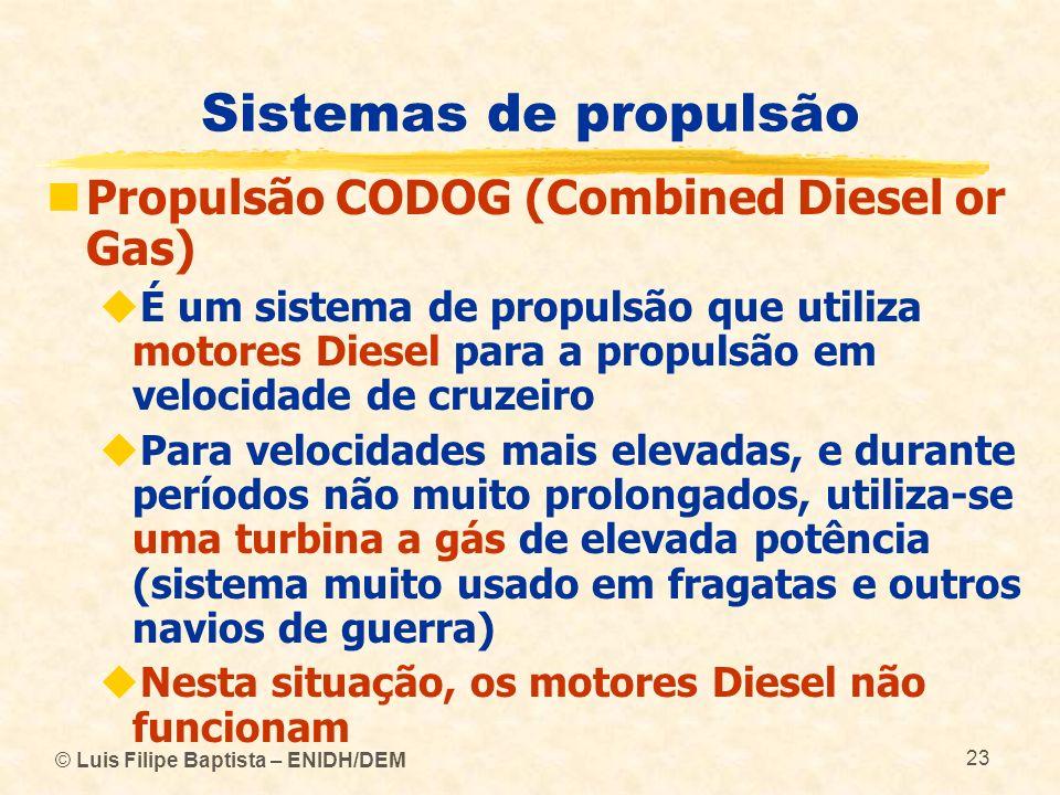 Sistemas de propulsão Propulsão CODOG (Combined Diesel or Gas)