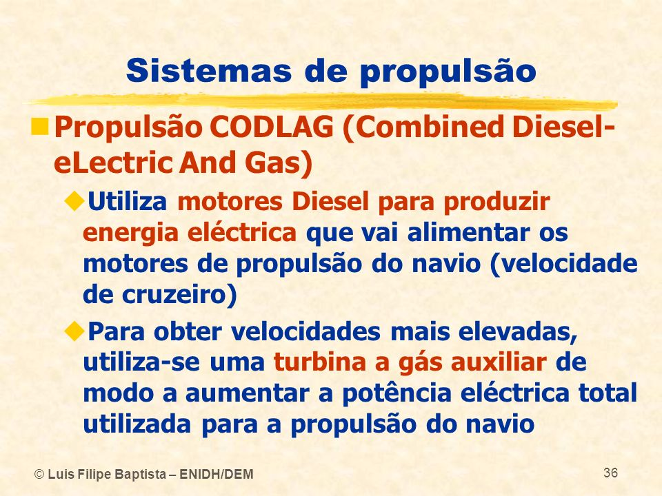 Sistemas de propulsão Propulsão CODLAG (Combined Diesel-eLectric And Gas)