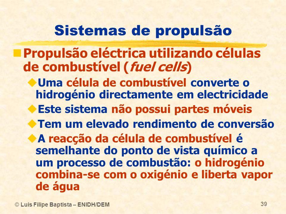 Sistemas de propulsão Propulsão eléctrica utilizando células de combustível (fuel cells)