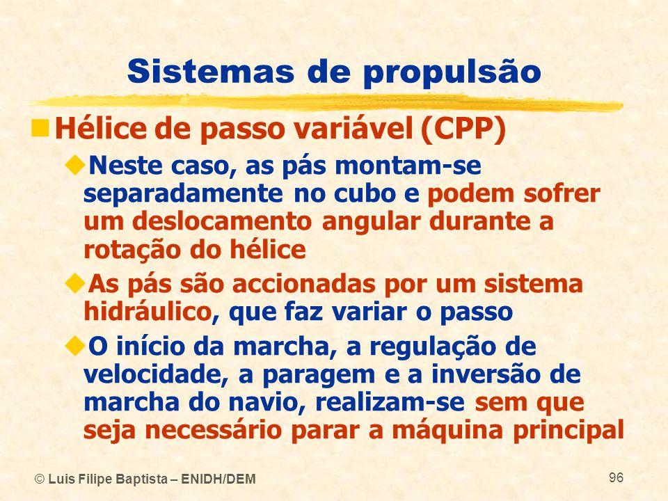 Sistemas de propulsão Hélice de passo variável (CPP)