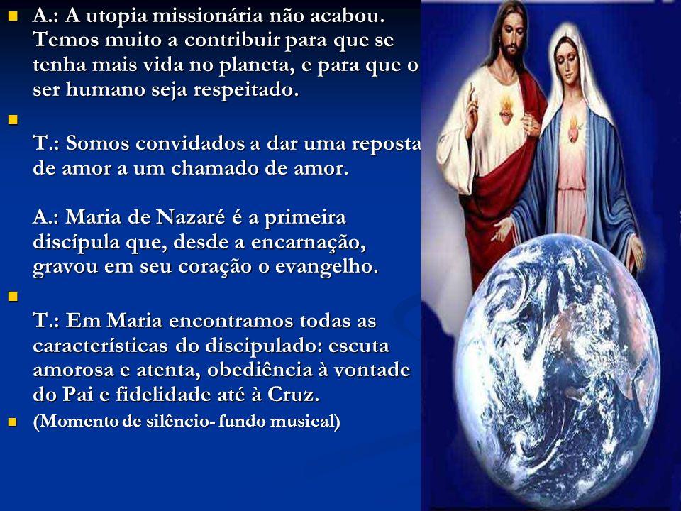 A. : A utopia missionária não acabou
