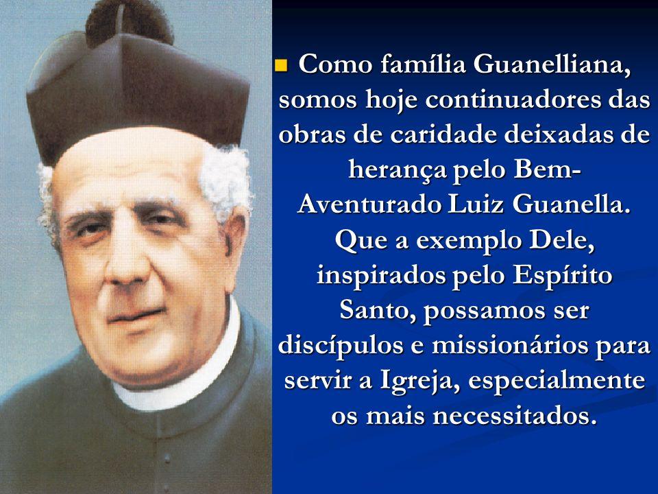 Como família Guanelliana, somos hoje continuadores das obras de caridade deixadas de herança pelo Bem-Aventurado Luiz Guanella.