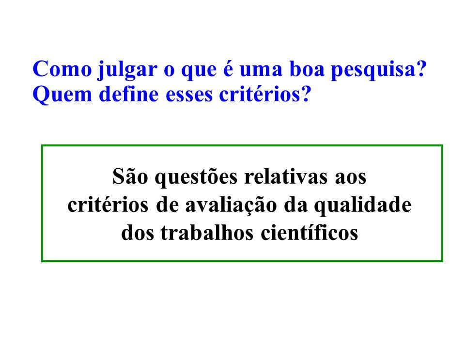 Como julgar o que é uma boa pesquisa Quem define esses critérios