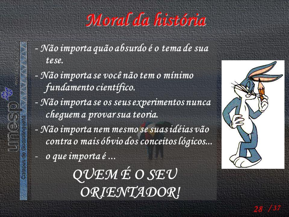 Moral da história QUEM É O SEU ORIENTADOR!