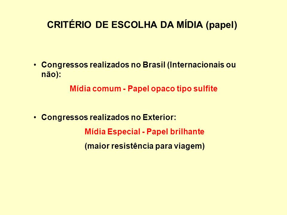 CRITÉRIO DE ESCOLHA DA MÍDIA (papel)