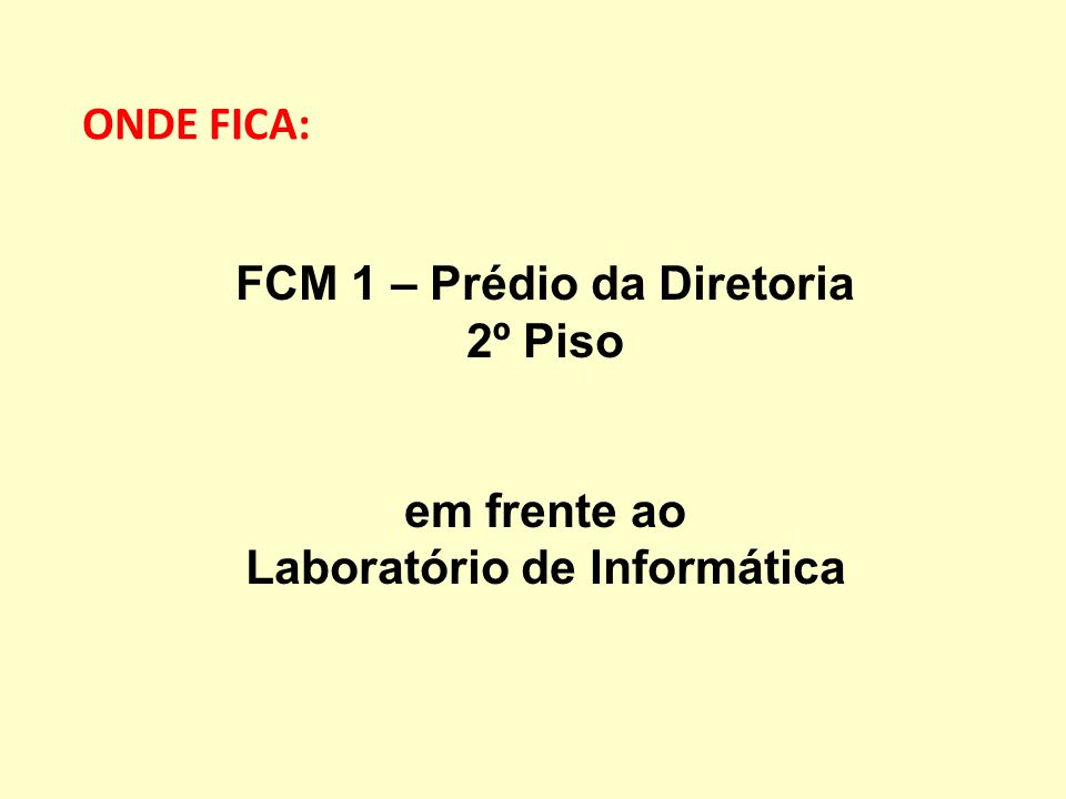 FCM 1 – Prédio da Diretoria Laboratório de Informática