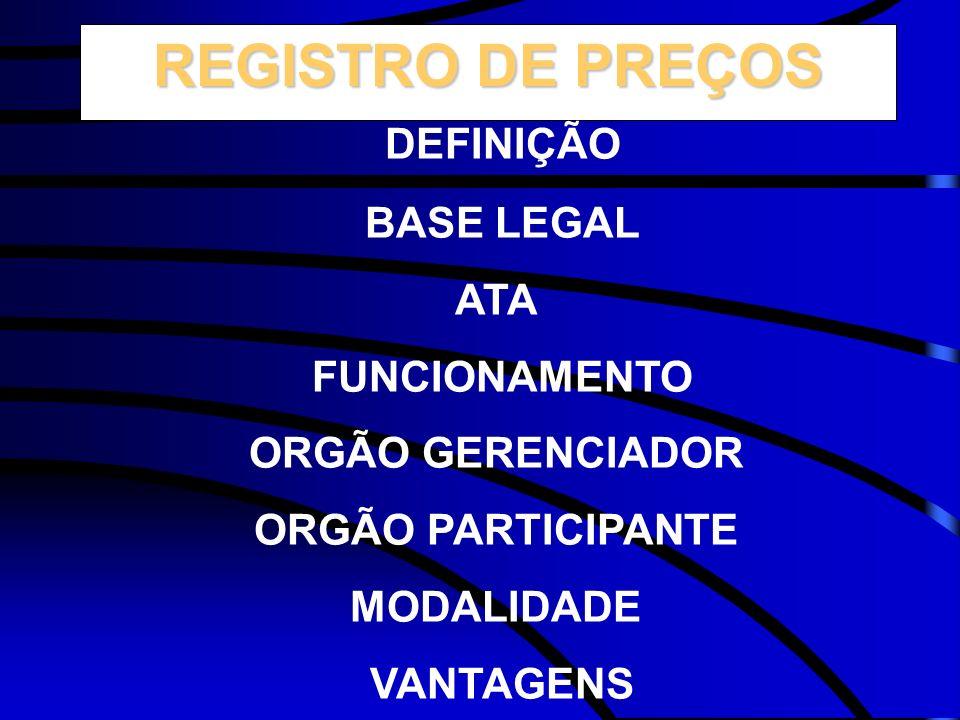 REGISTRO DE PREÇOS DEFINIÇÃO BASE LEGAL ATA FUNCIONAMENTO