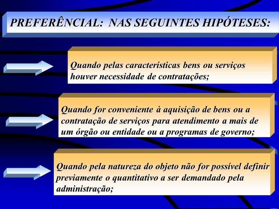PREFERÊNCIAL: NAS SEGUINTES HIPÓTESES: