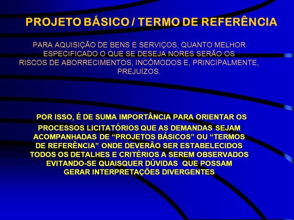 PROJETO BÁSICO / TERMO DE REFERÊNCIA