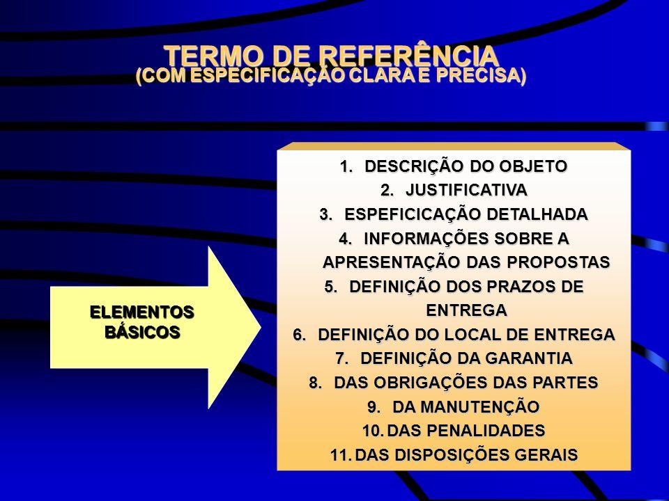 TERMO DE REFERÊNCIA (COM ESPECIFICAÇÃO CLARA E PRECISA)