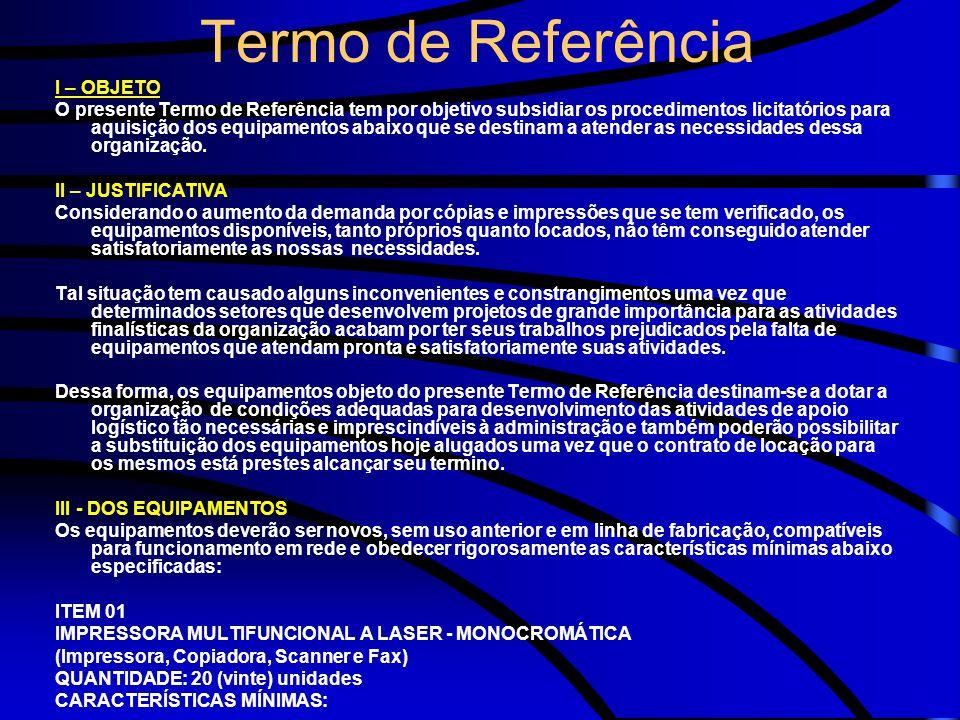 Termo de Referência I – OBJETO