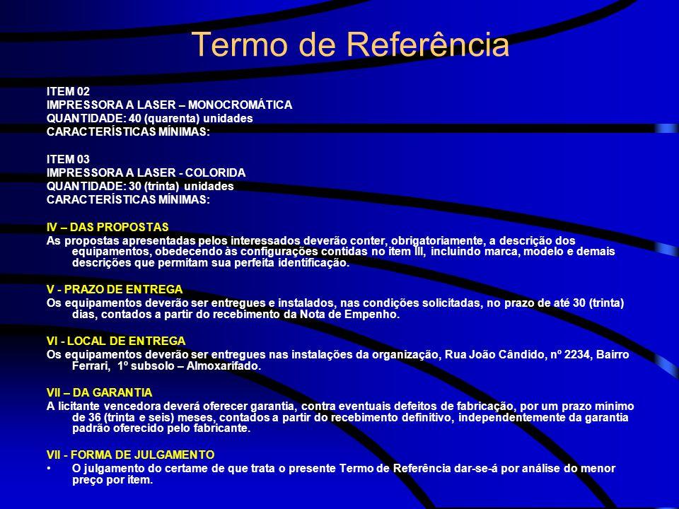 Termo de Referência ITEM 02 IMPRESSORA A LASER – MONOCROMÁTICA