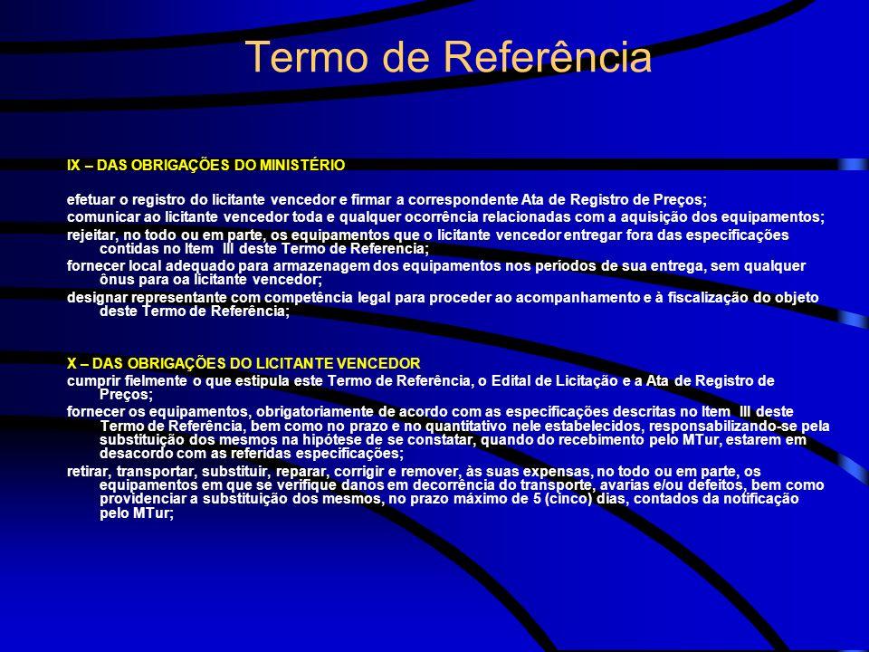 Termo de Referência IX – DAS OBRIGAÇÕES DO MINISTÉRIO