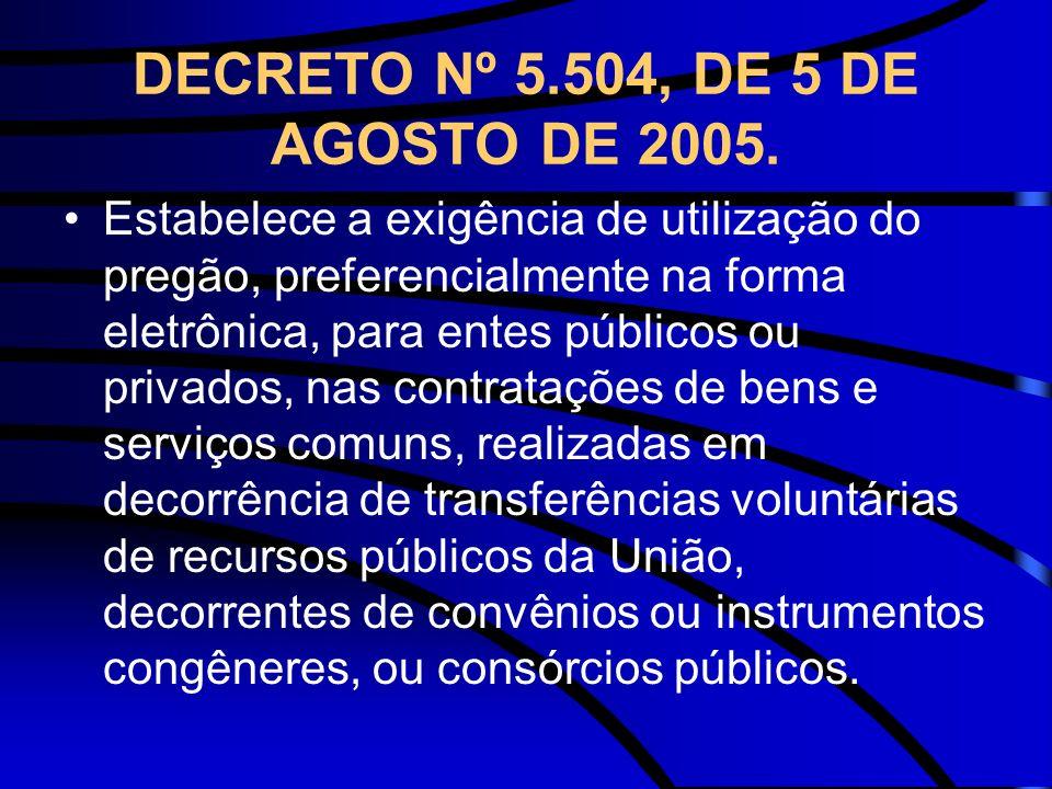 DECRETO Nº 5.504, DE 5 DE AGOSTO DE 2005.