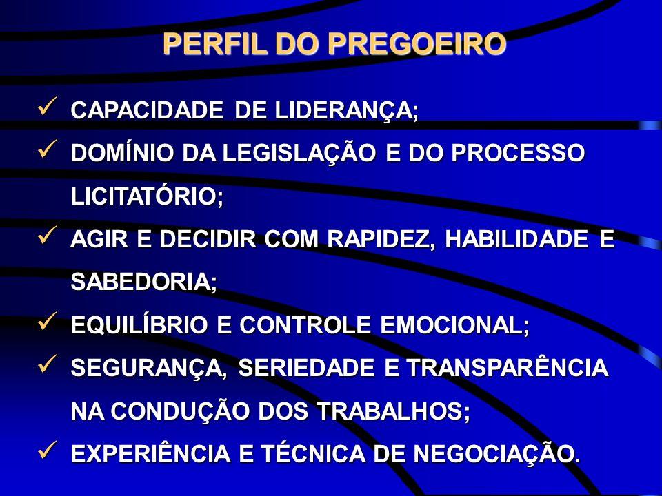 PERFIL DO PREGOEIRO CAPACIDADE DE LIDERANÇA;