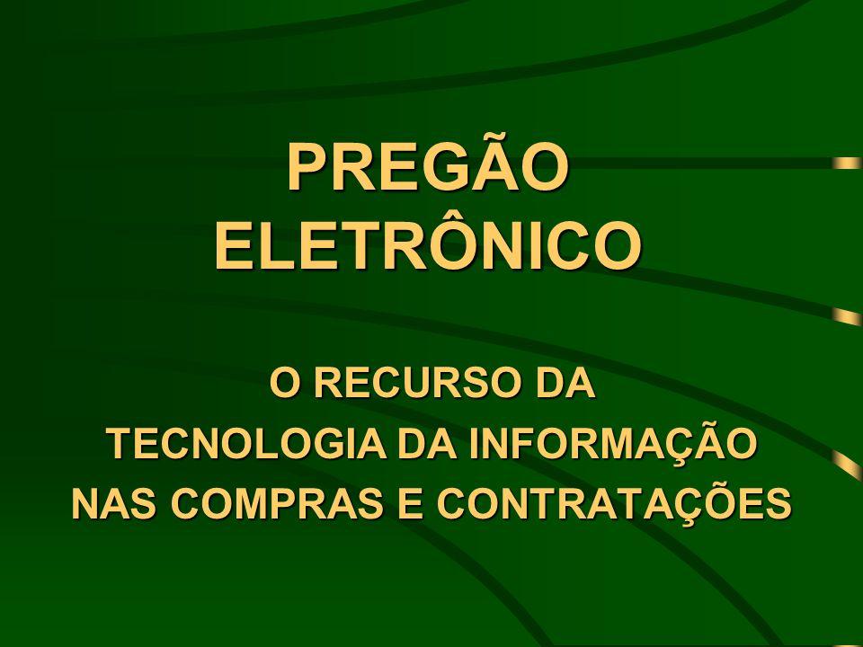 O RECURSO DA TECNOLOGIA DA INFORMAÇÃO NAS COMPRAS E CONTRATAÇÕES