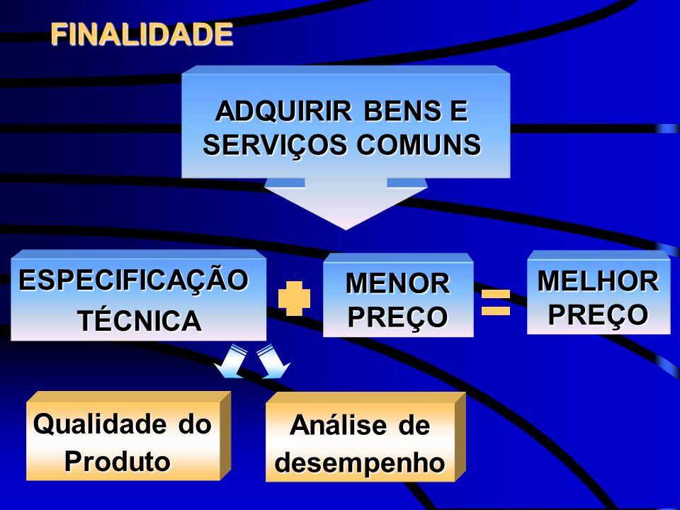 ADQUIRIR BENS E SERVIÇOS COMUNS