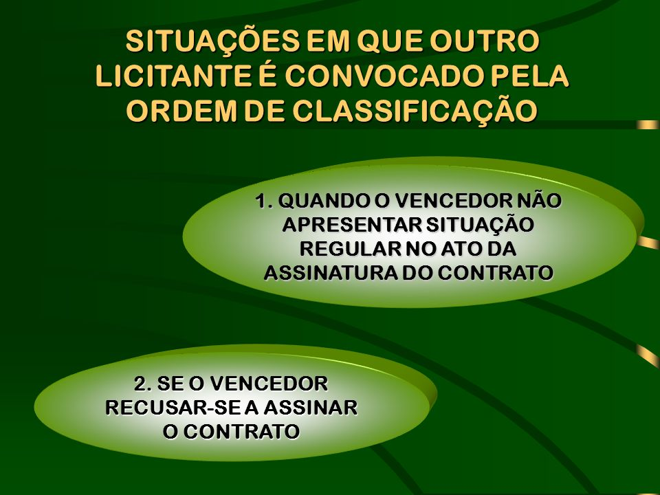2. SE O VENCEDOR RECUSAR-SE A ASSINAR O CONTRATO