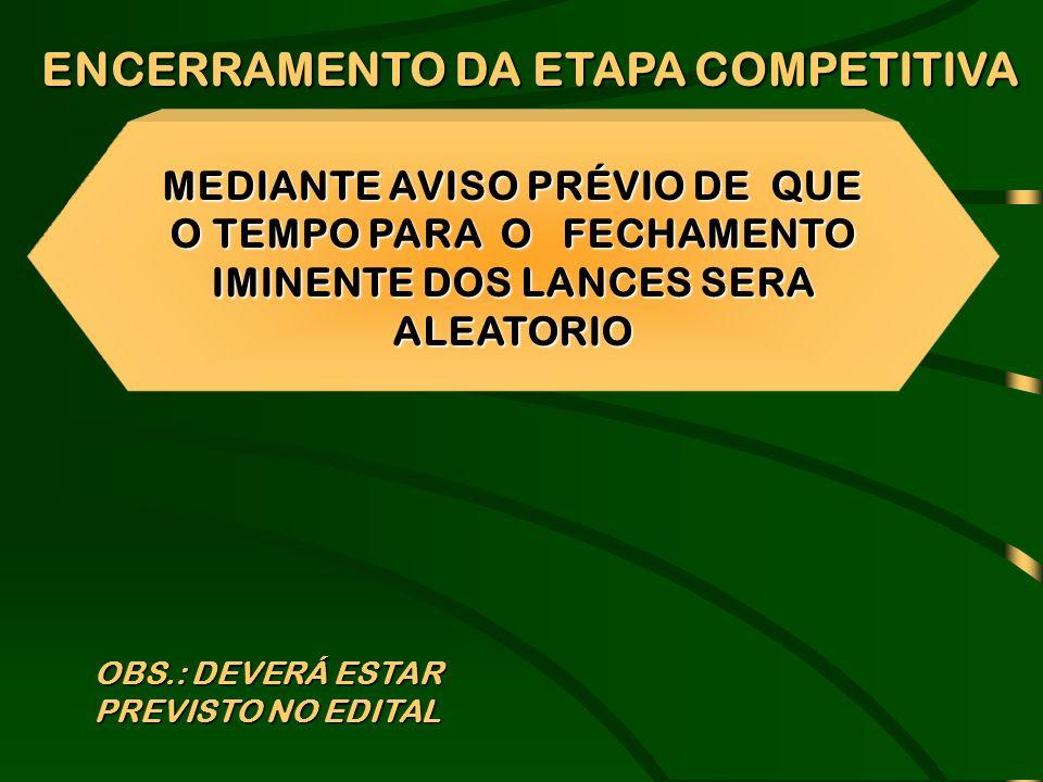 ENCERRAMENTO DA ETAPA COMPETITIVA