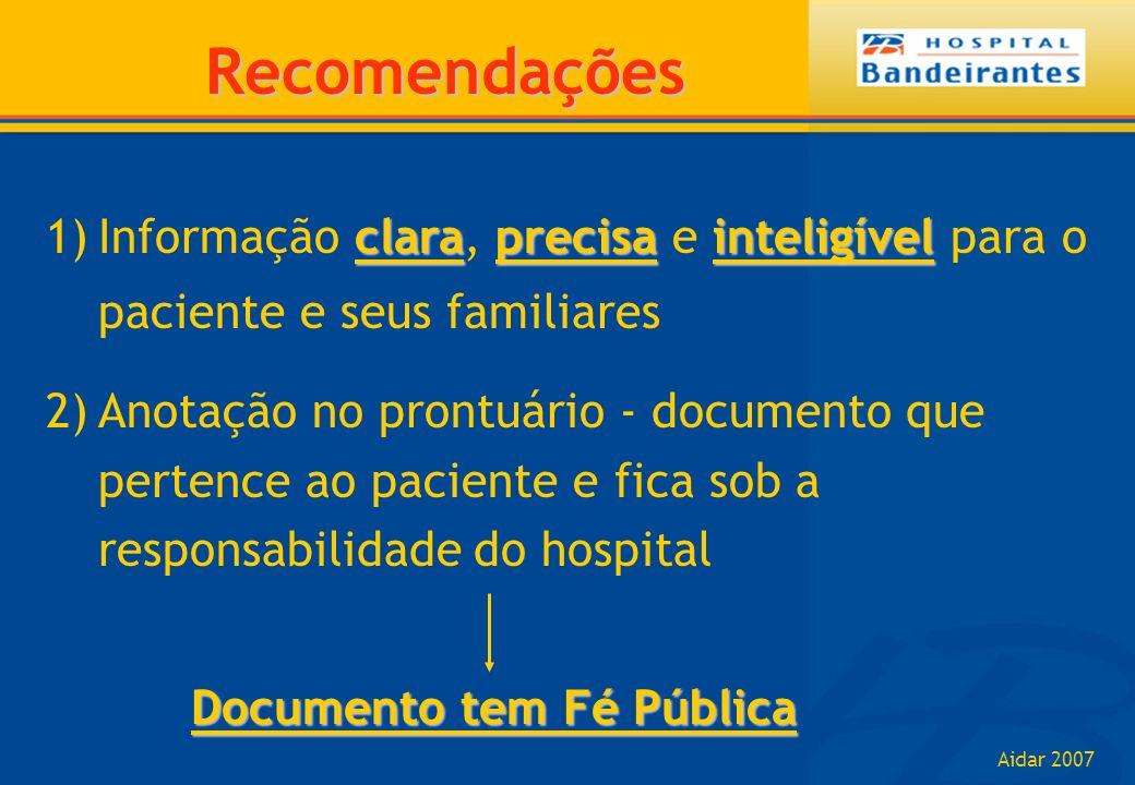 Recomendações Informação clara, precisa e inteligível para o paciente e seus familiares.