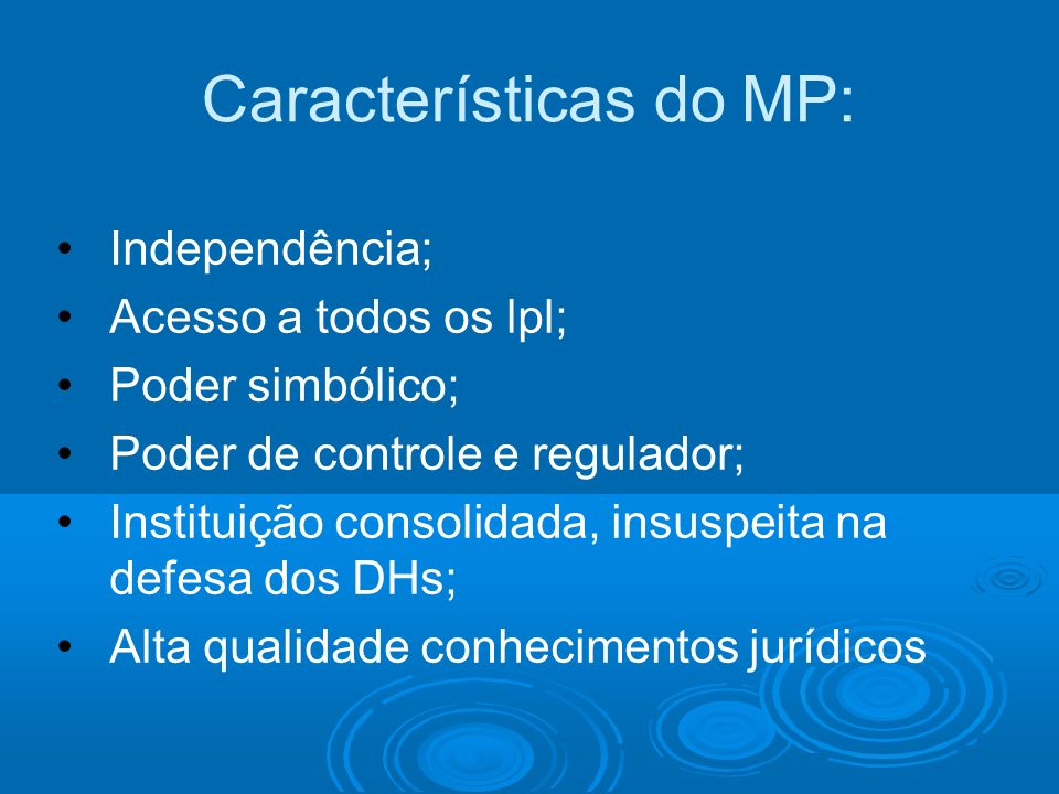 Características do MP: