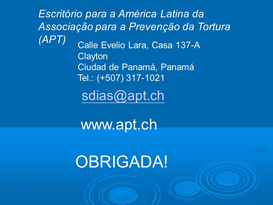 OBRIGADA! www.apt.ch sdias@apt.ch