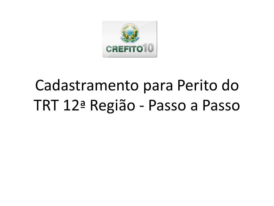 Cadastramento para Perito do TRT 12ª Região - Passo a Passo