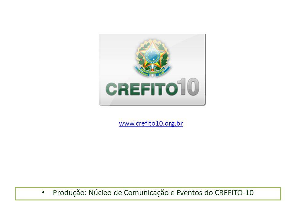 Produção: Núcleo de Comunicação e Eventos do CREFITO-10