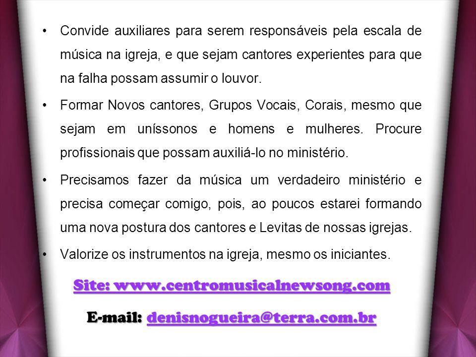 Site: www.centromusicalnewsong.com E-mail: denisnogueira@terra.com.br