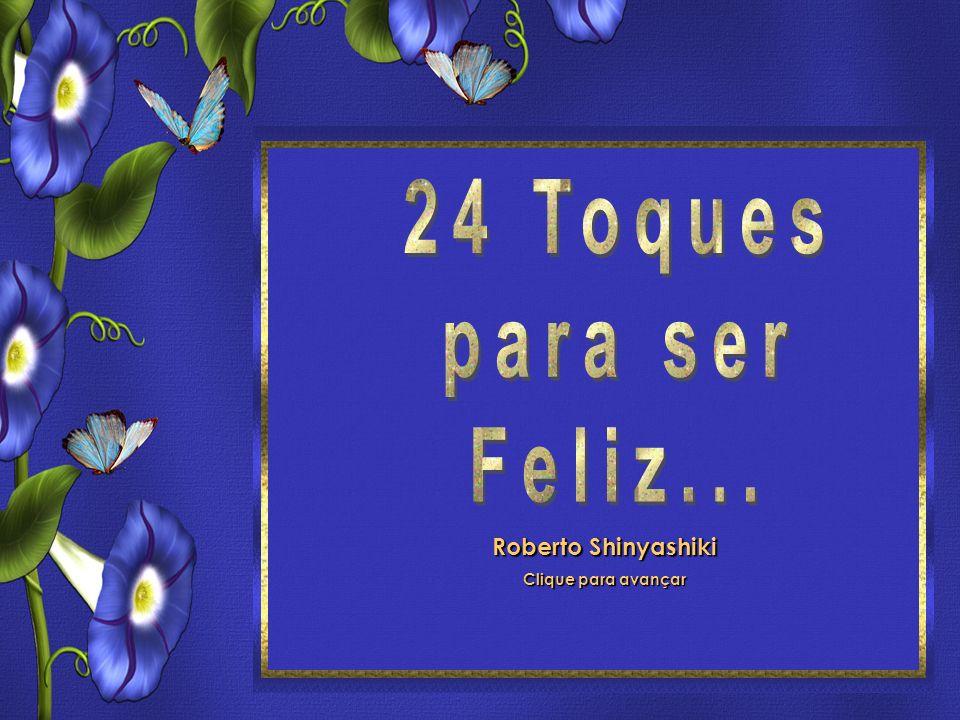 24 Toques para ser feliz Roberto Shinyashiki