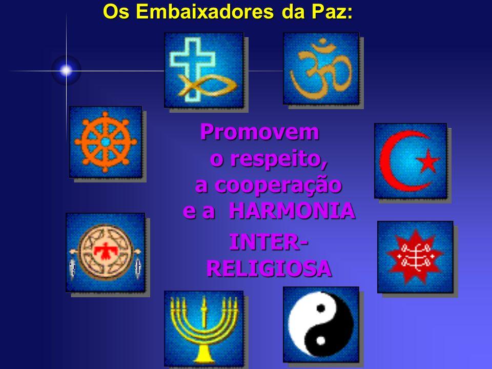 Promovem o respeito, a cooperação e a HARMONIA