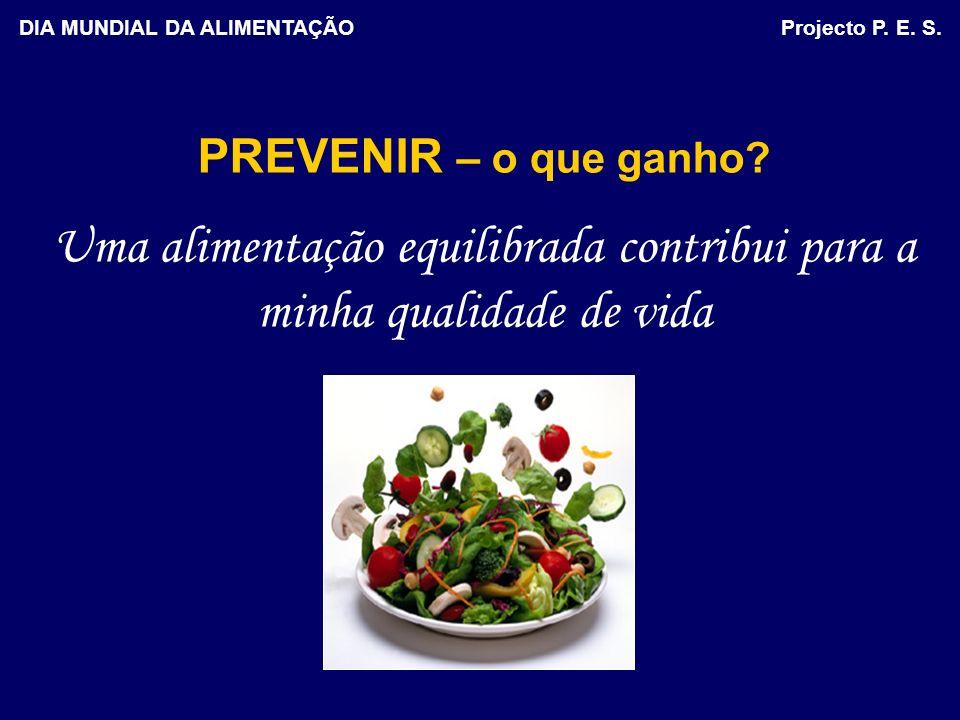 DIA MUNDIAL DA ALIMENTAÇÃO Projecto P. E. S.