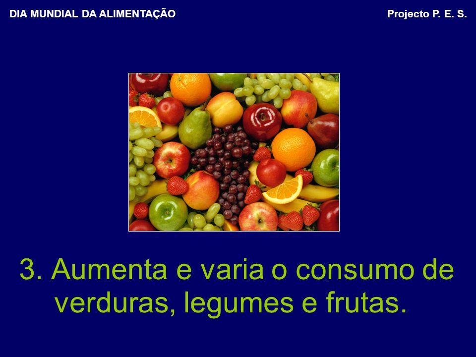 3. Aumenta e varia o consumo de verduras, legumes e frutas.