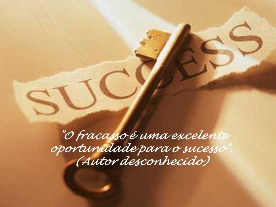 O fracasso é uma excelente oportunidade para o sucesso